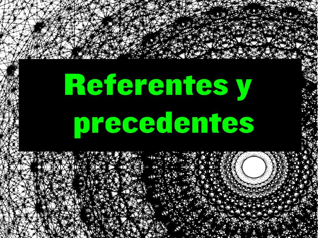 Referentes y precedentes