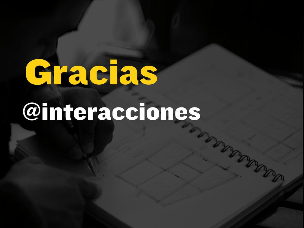 Gracias @interacciones