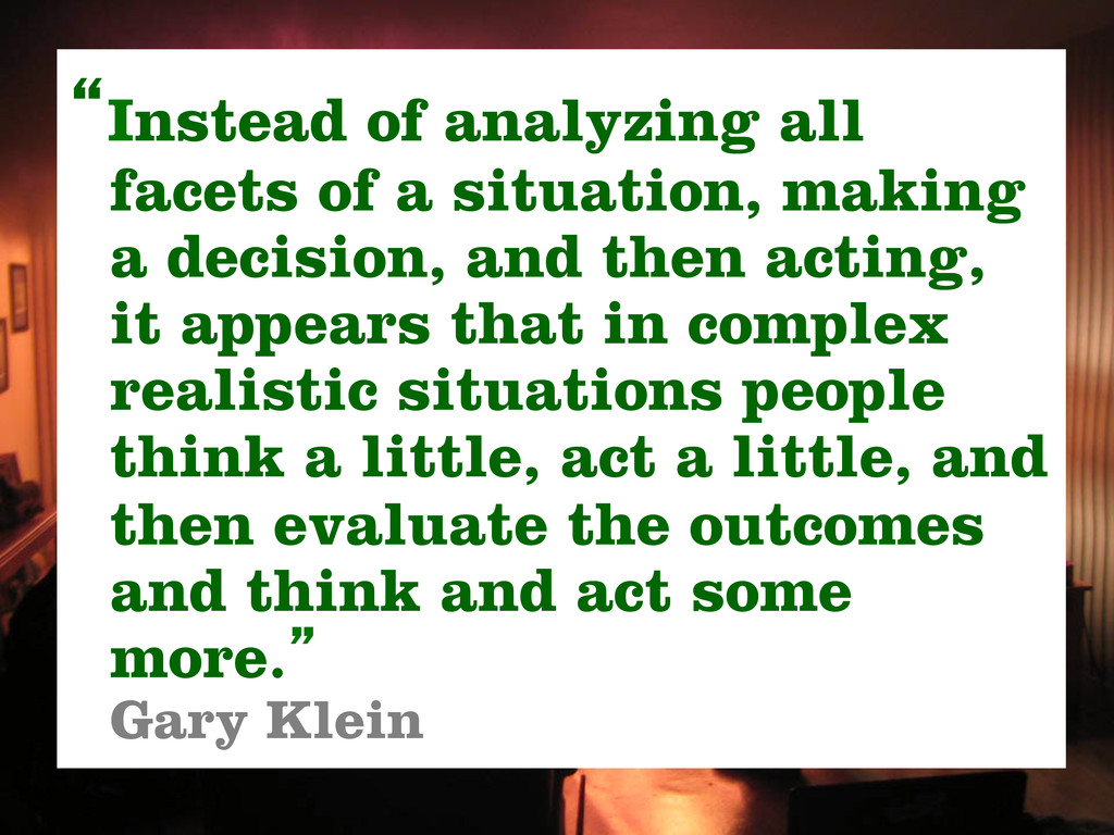 """""""Instead of analyzing all facets of a situation..."""