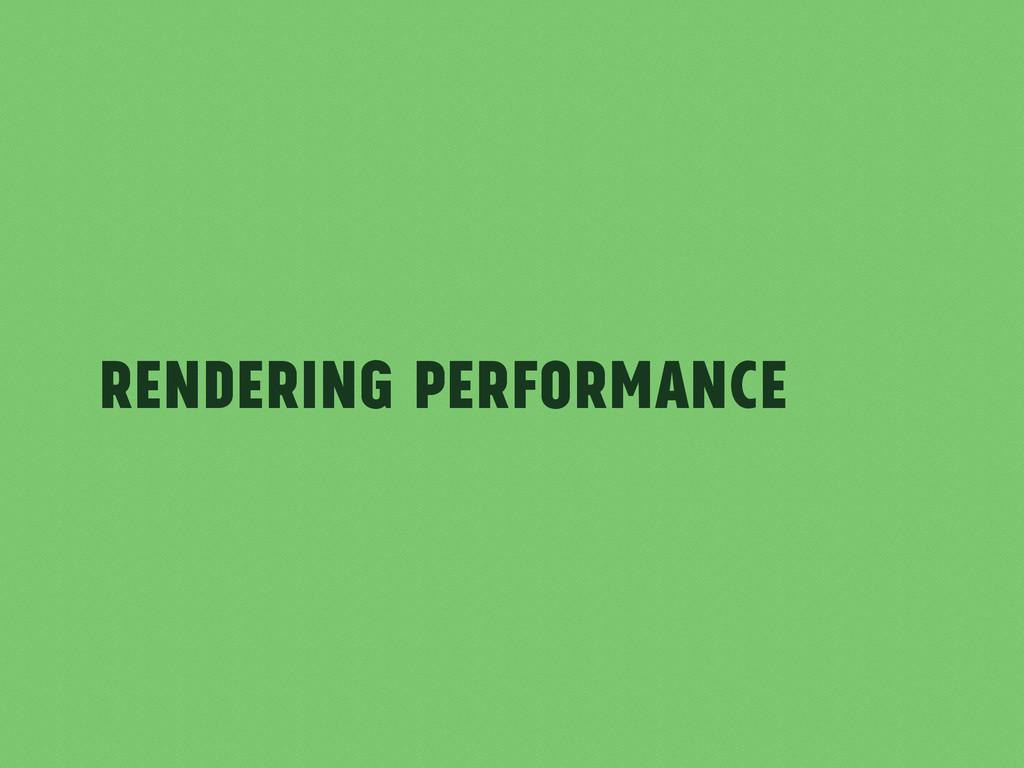 Rendering Performance
