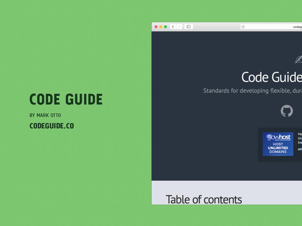 Code Guide by Mark Otto codeguide.co
