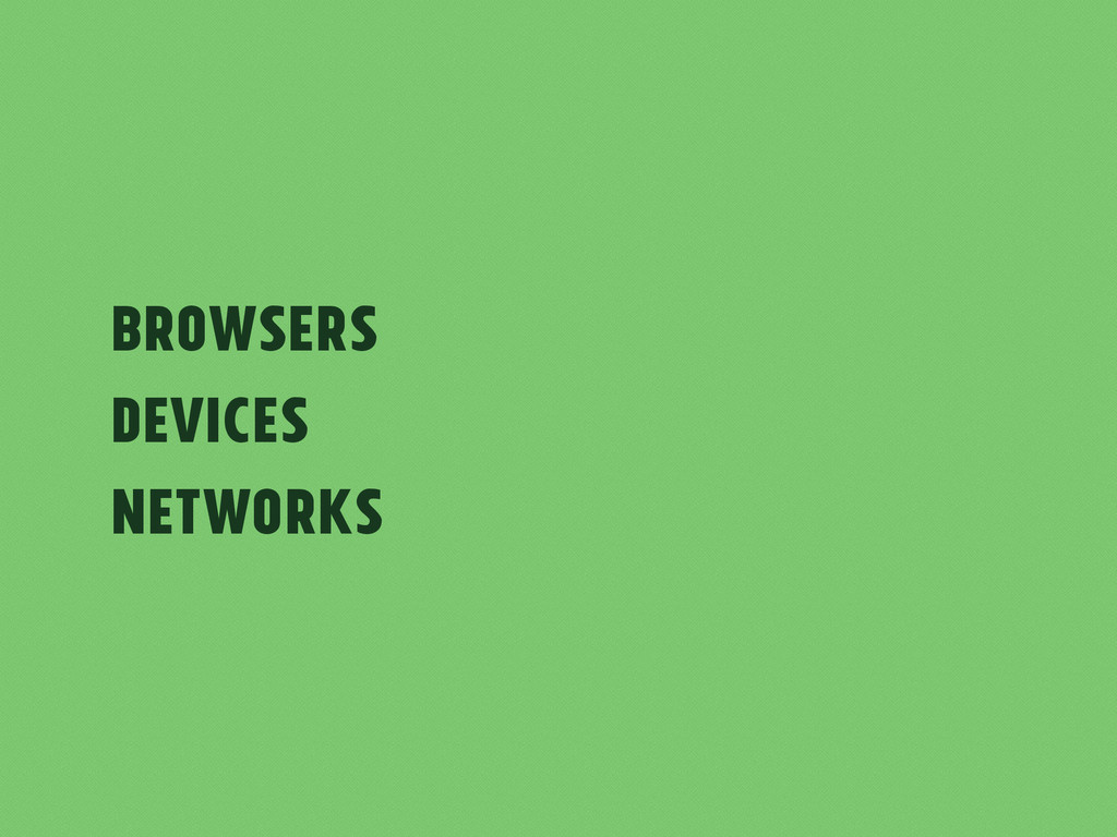 BrowserS Devices Networks