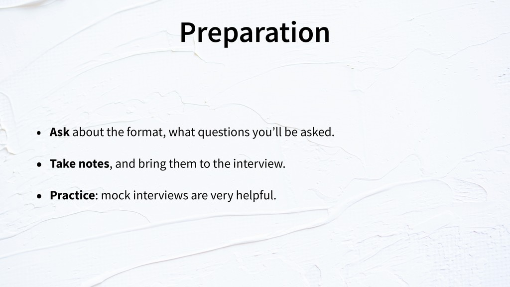 Preparation • Ask about the format, what questi...
