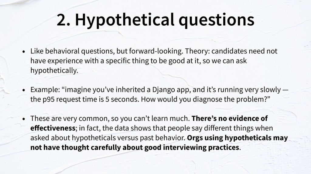 2. Hypothetical questions • Like behavioral que...