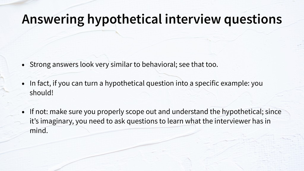 Answering hypothetical interview questions • St...