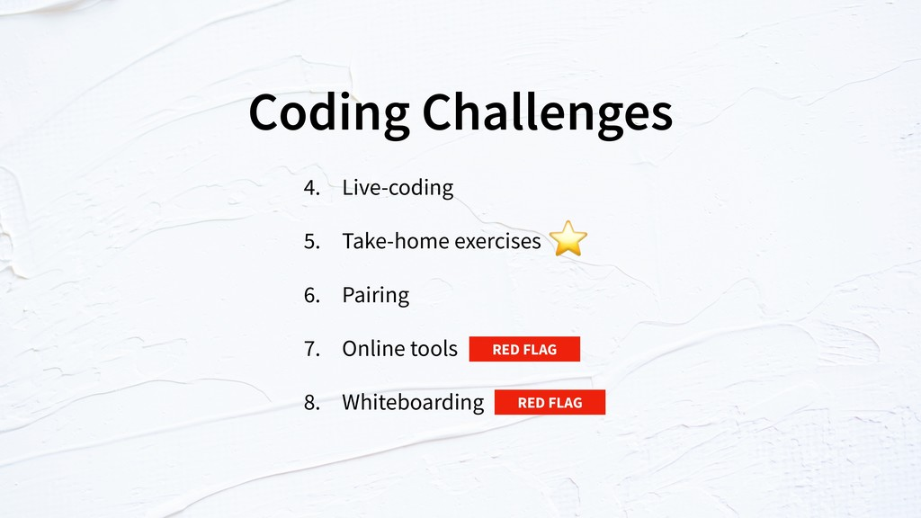 Coding Challenges 4. Live-coding 5. Take-home e...
