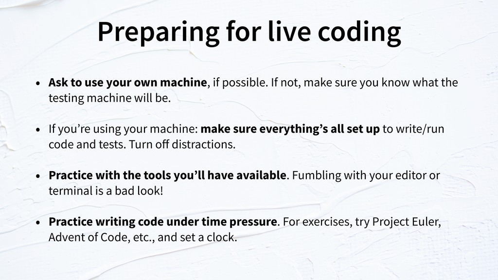 Preparing for live coding • Ask to use your own...