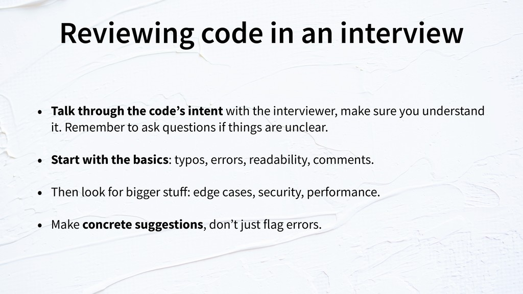 Reviewing code in an interview • Talk through t...