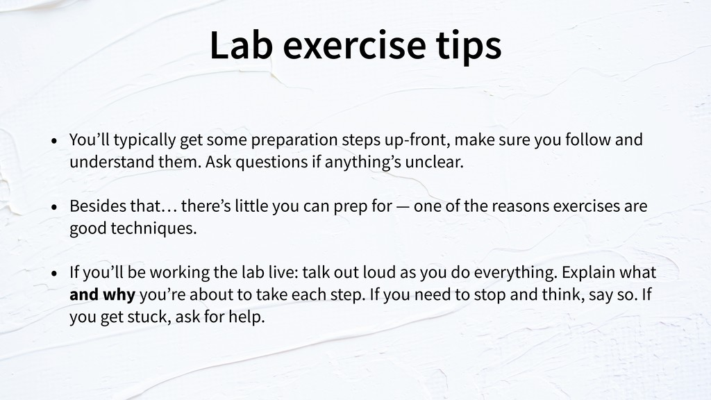 Lab exercise tips • You'll typically get some p...