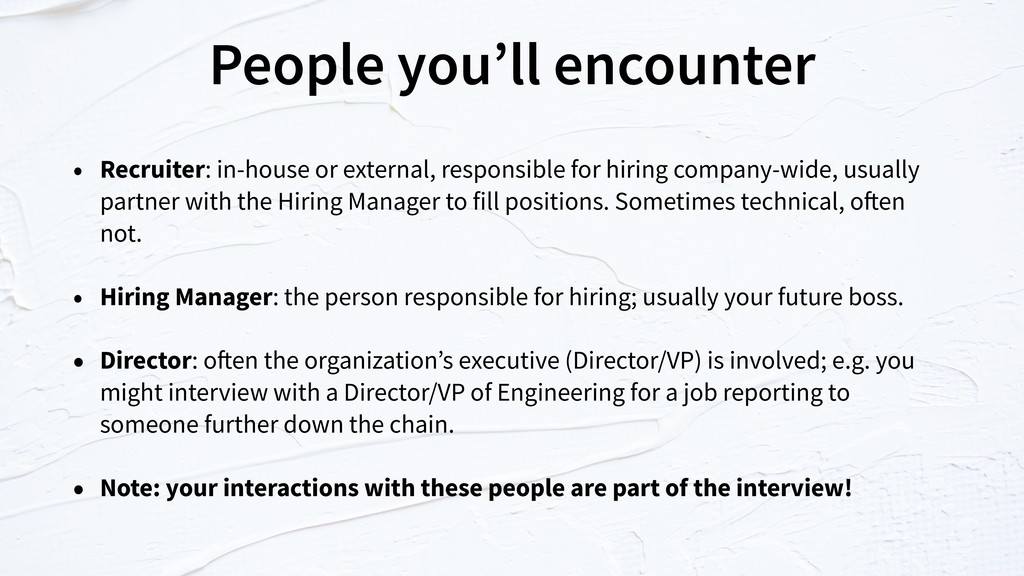 People you'll encounter • Recruiter: in-house o...