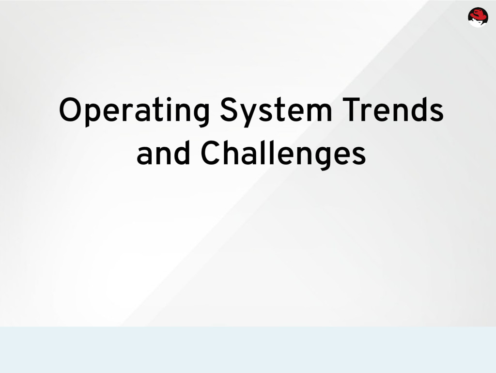 Operating System Trends and Challenges
