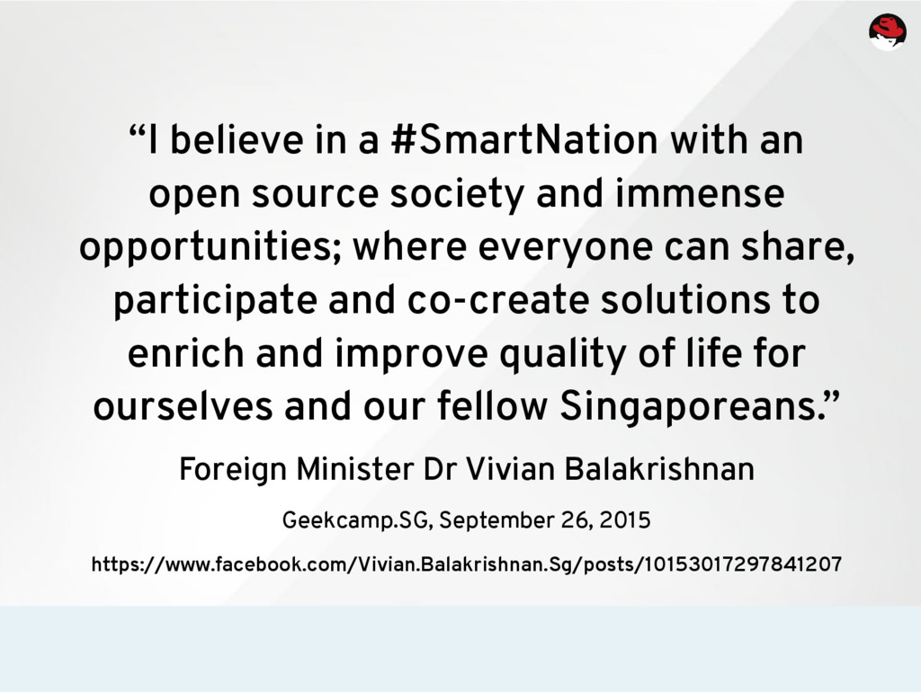 """""""I believe in a #SmartNation with an open sour..."""