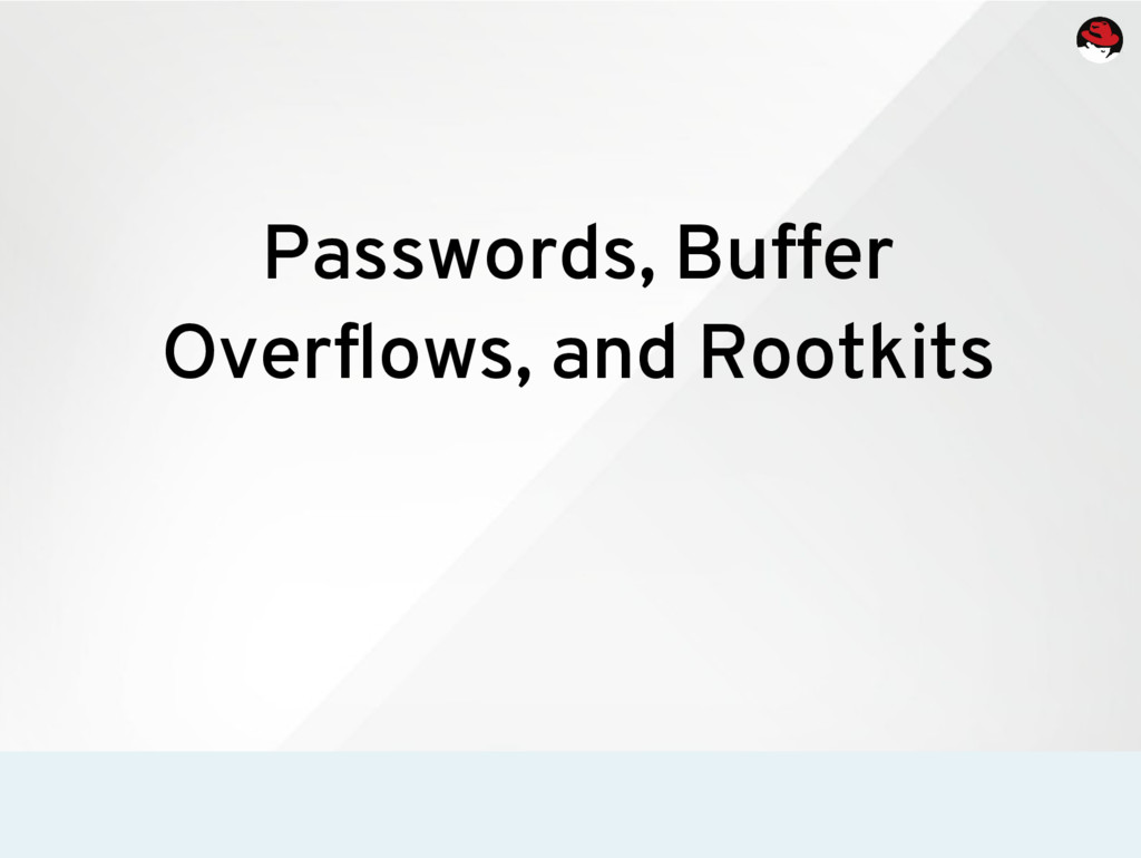 Passwords, Buffer Overflows, and Rootkits