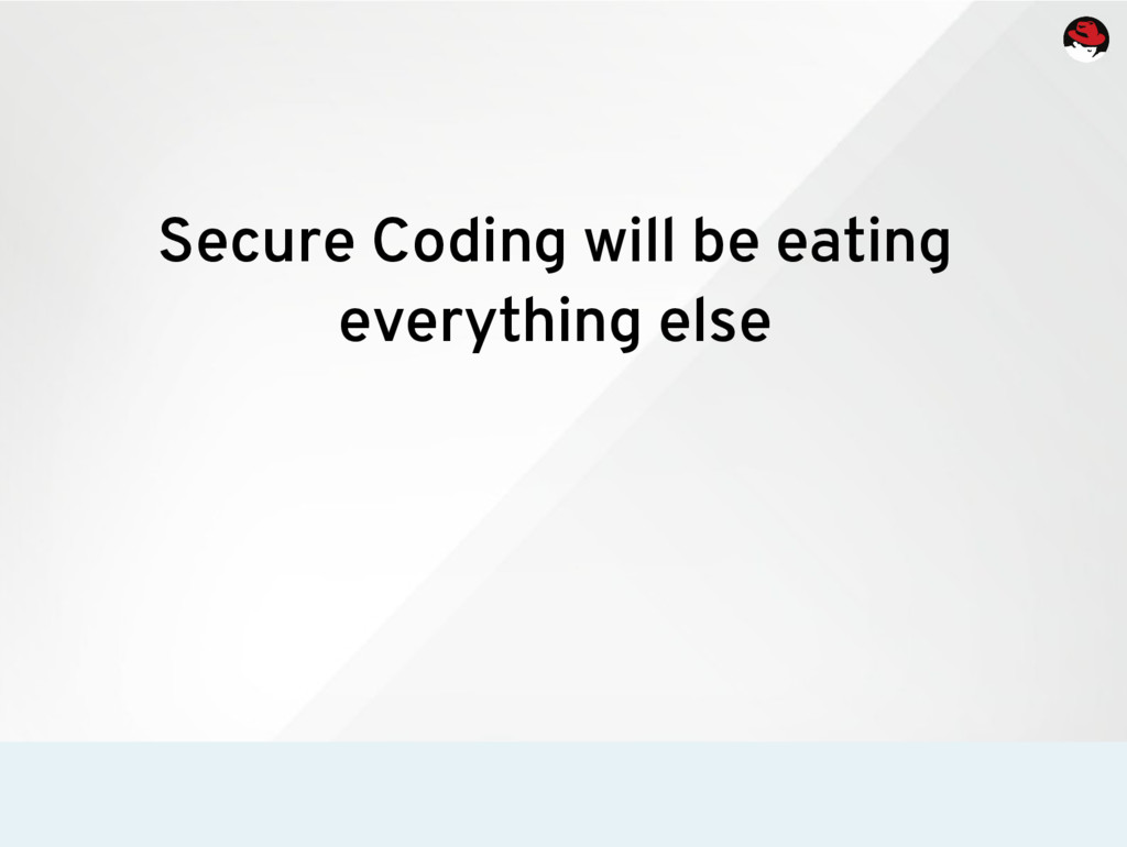 Secure Coding will be eating everything else