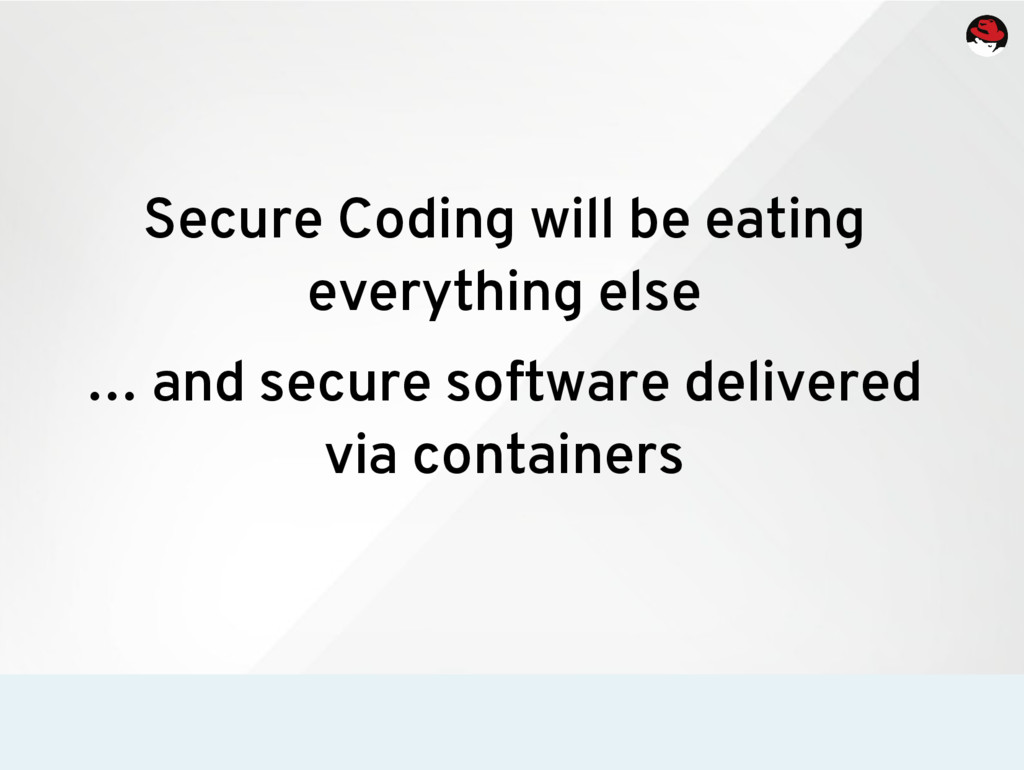 Secure Coding will be eating everything else … ...