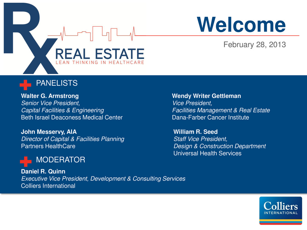Welcome February 28, 2013 PANELISTS Walter G. A...