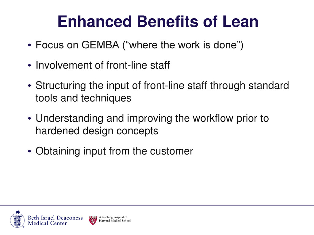 """• Focus on GEMBA (""""where the work is done"""") • I..."""