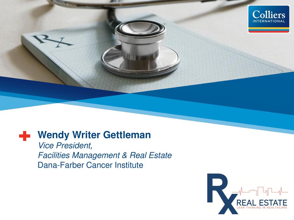 Wendy Writer Gettleman Vice President, Faciliti...