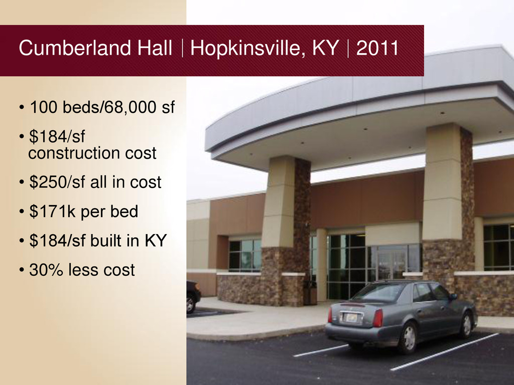 Cumberland Hall Hopkinsville, KY 2011 • 100 bed...