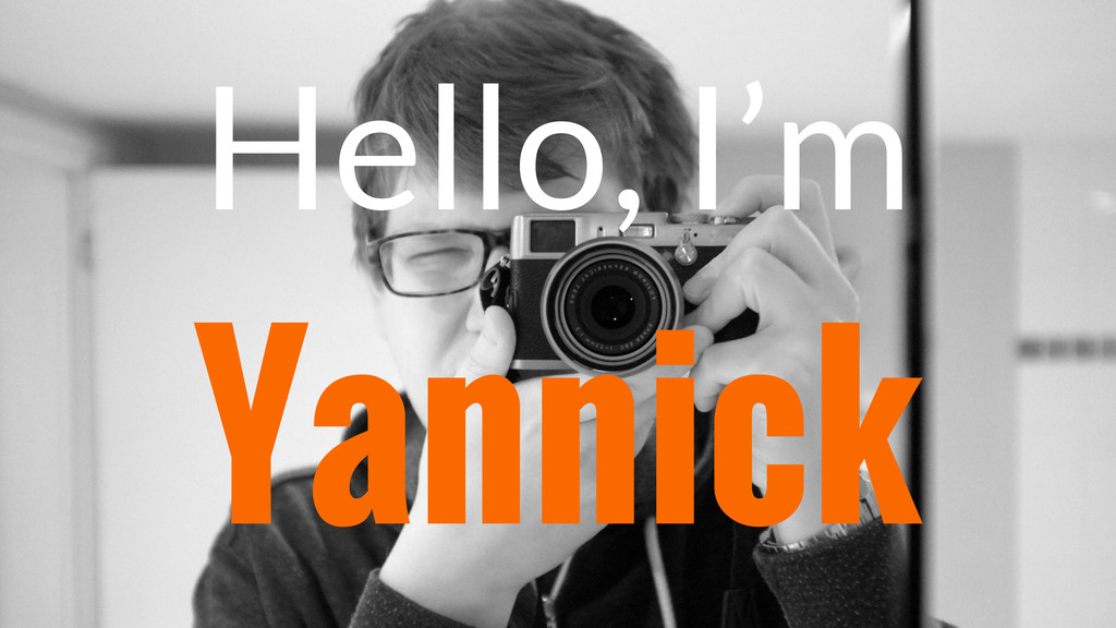 Hello, I'm Yannick