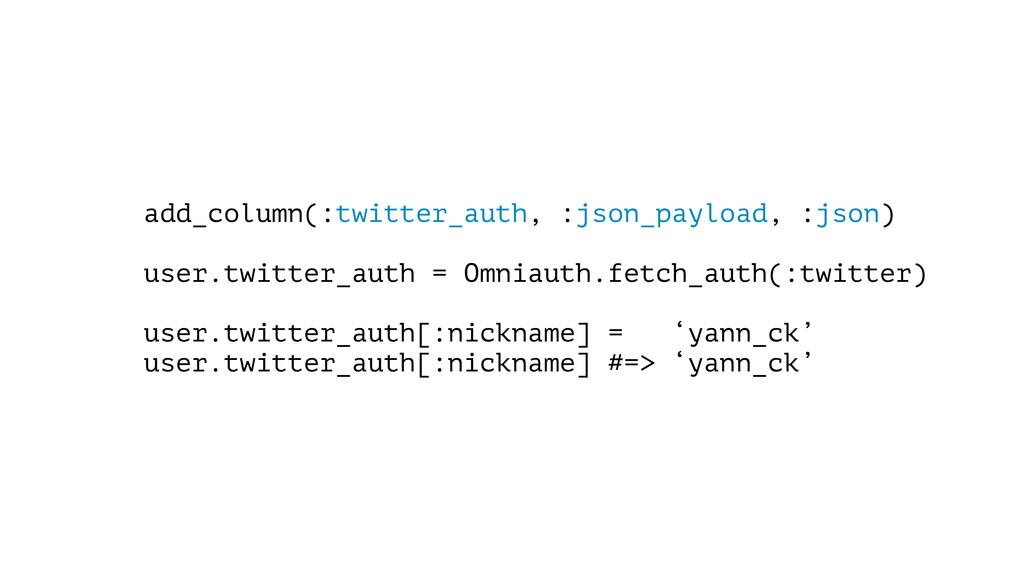 ! add_column(:twitter_auth, :json_payload, :jso...