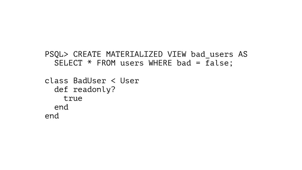PSQL> CREATE MATERIALIZED VIEW bad_users AS SEL...
