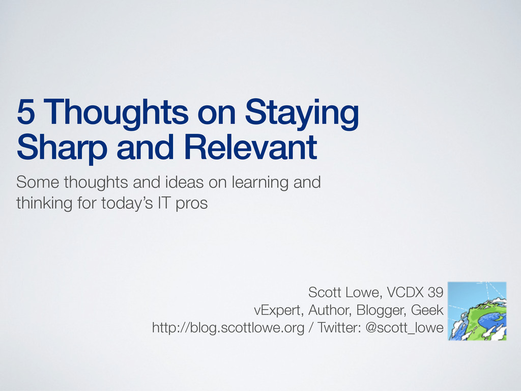 5 Thoughts on Staying Sharp and Relevant Some t...
