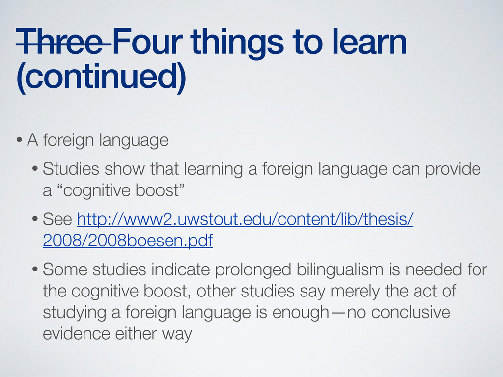 Three Four things to learn (continued) • A fore...