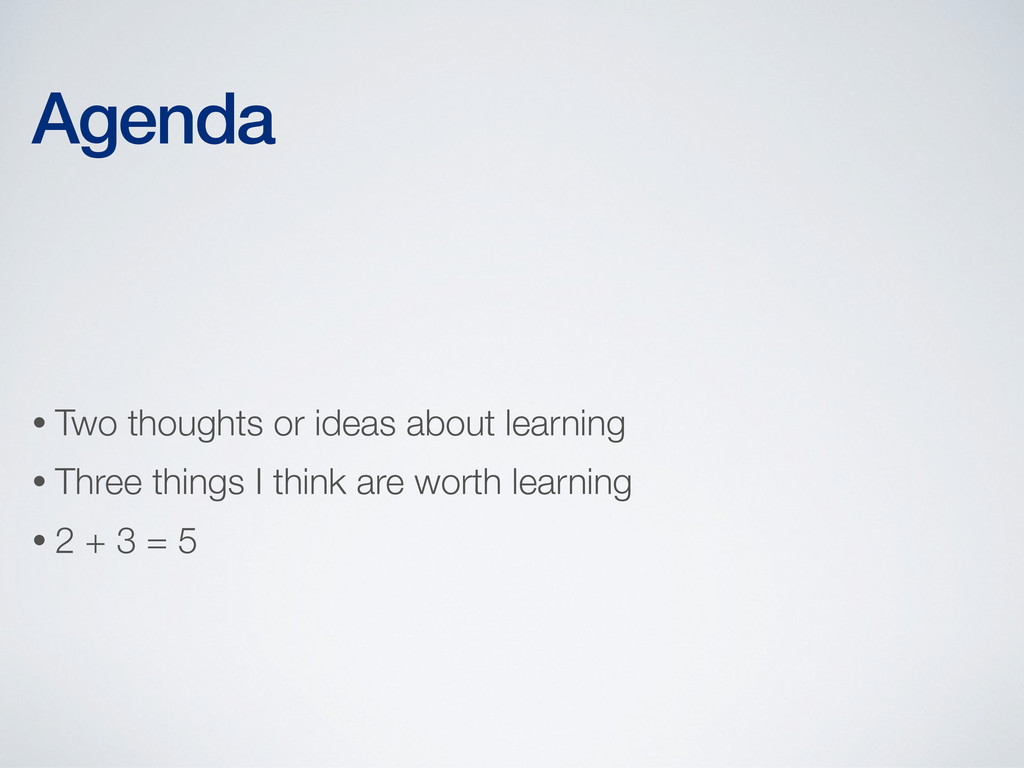 • Two thoughts or ideas about learning • Three ...