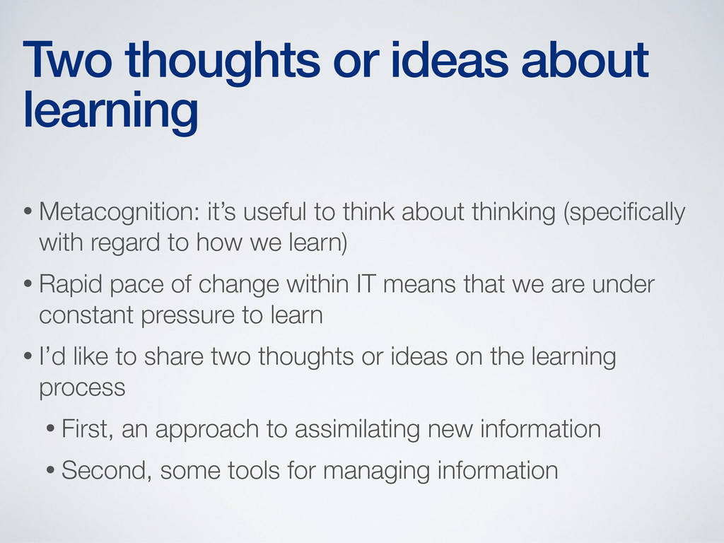 • Metacognition: it's useful to think about thi...