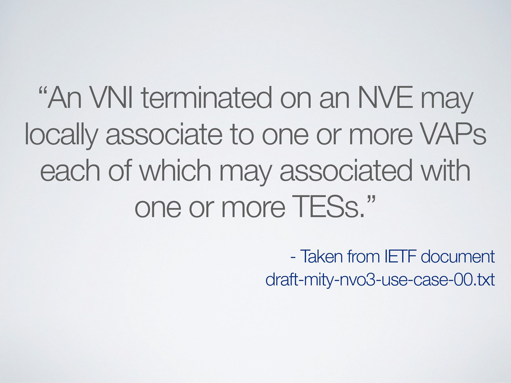 """""""An VNI terminated on an NVE may locally associ..."""