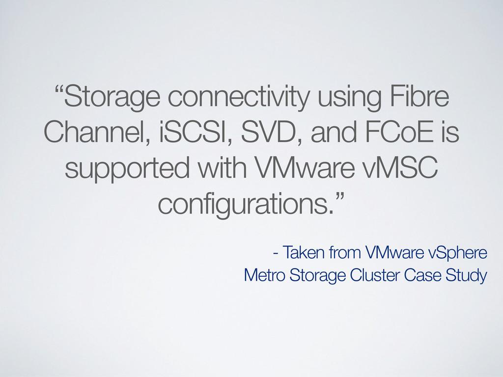 """Storage connectivity using Fibre Channel, iSCS..."