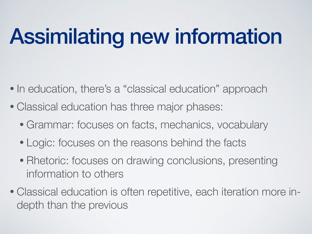 """• In education, there's a """"classical education""""..."""
