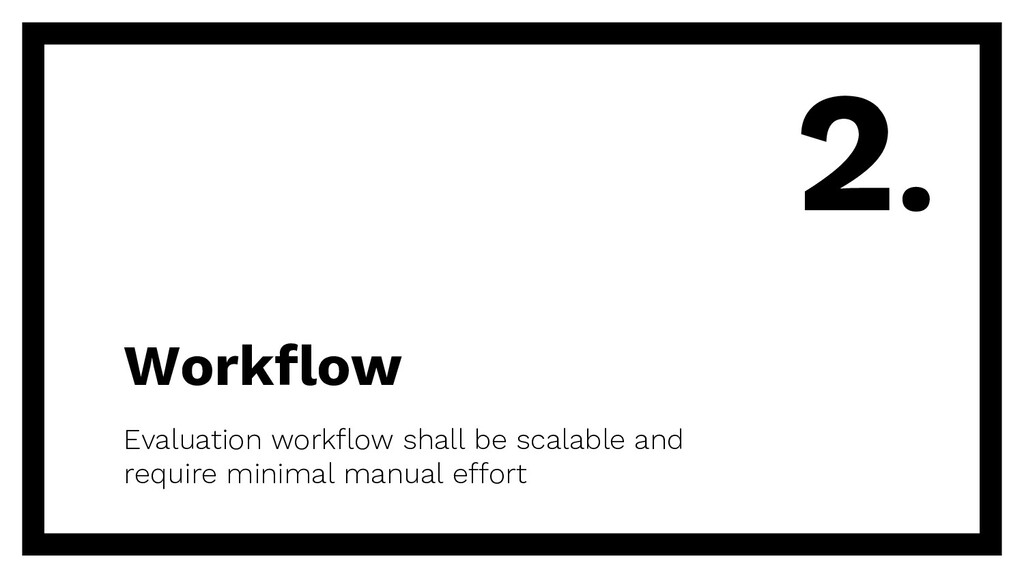 Workflow Evaluation workflow shall be scalable ...
