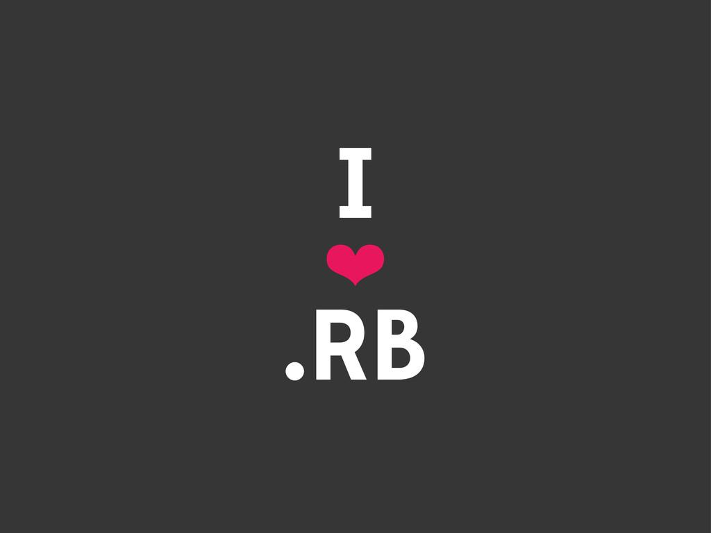 I ❤ .RB