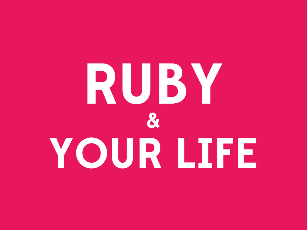 RUBY & YOUR LIFE