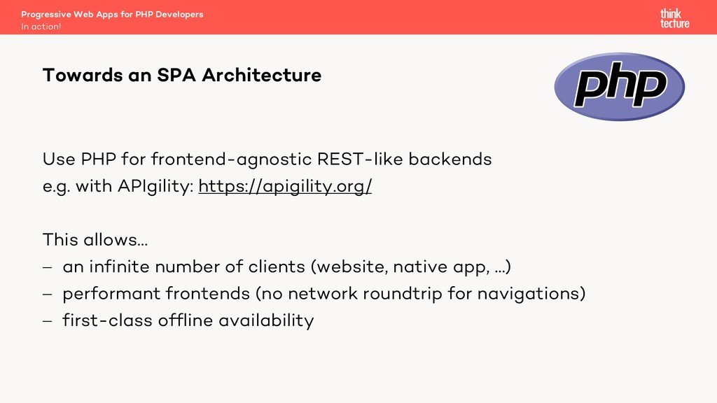 Use PHP for frontend-agnostic REST-like backend...