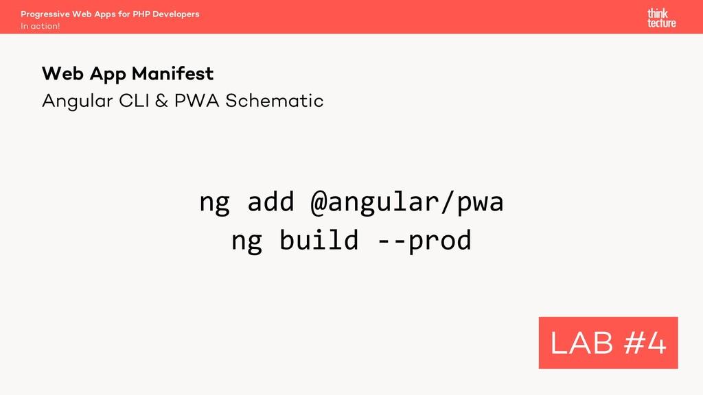 Angular CLI & PWA Schematic ng add @angular/pwa...