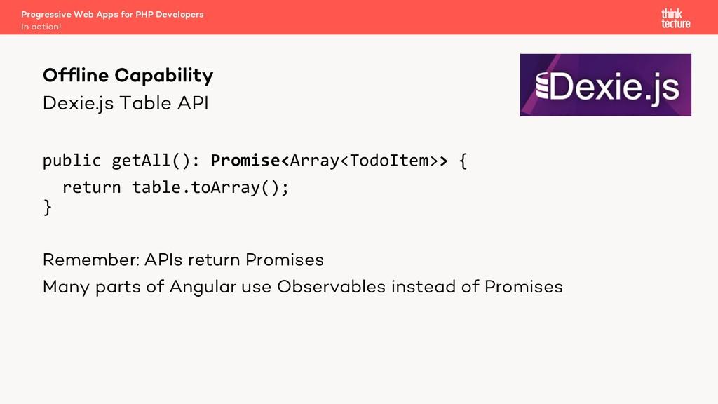 Dexie.js Table API public getAll(): Promise<Arr...