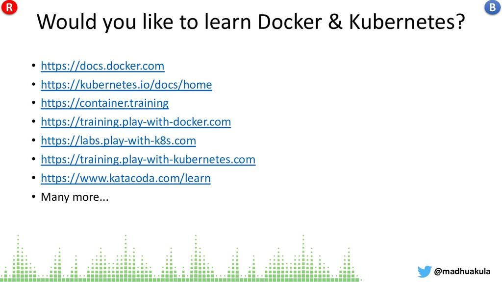 Would you like to learn Docker & Kubernetes? • ...