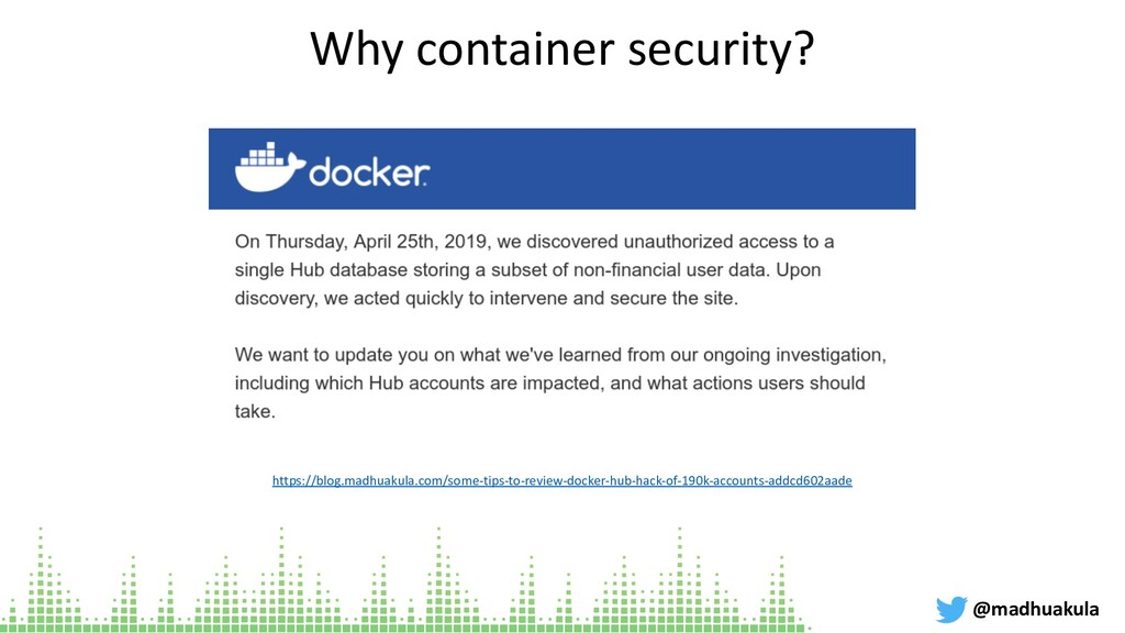 Why container security? @madhuakula https://blo...