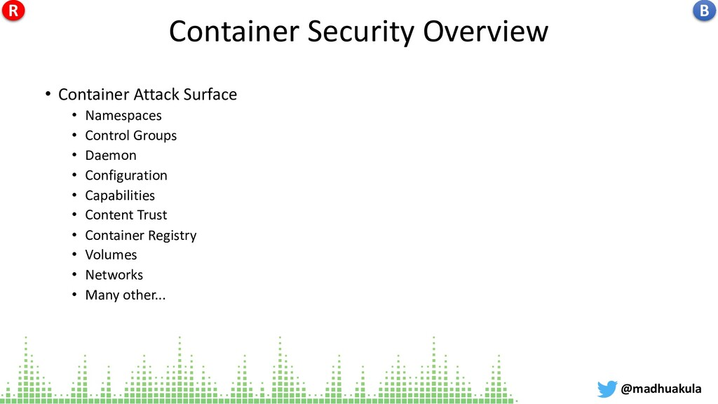 Container Security Overview • Container Attack ...