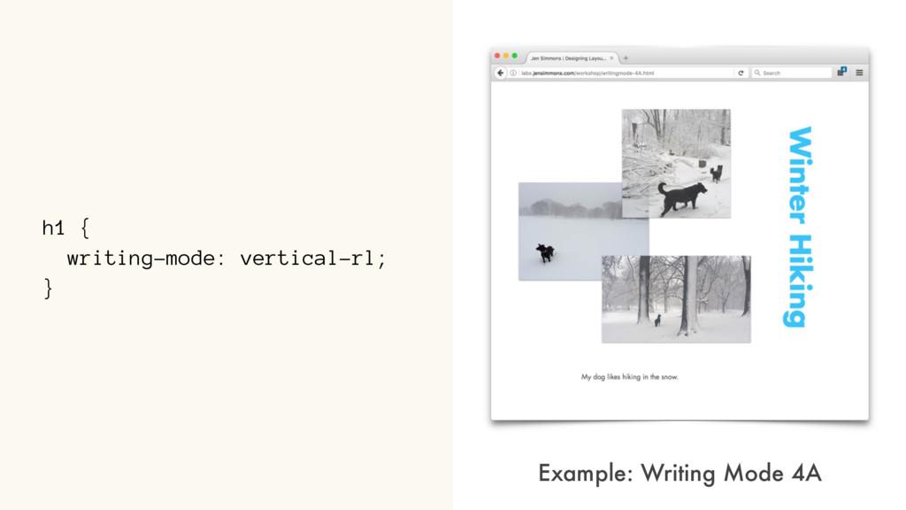 h1 { writing-mode: vertical-rl; } Example: Writ...