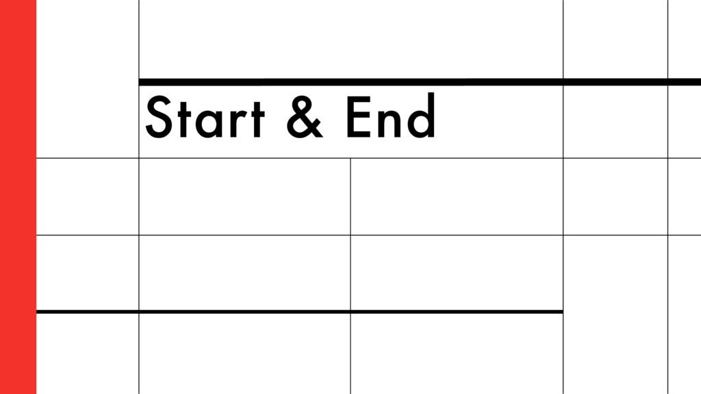 Start & End