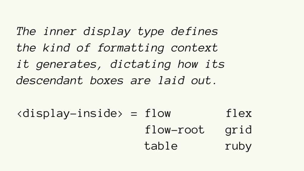 The inner display type defines the kind of form...
