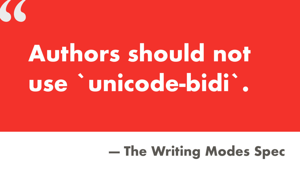 """ — The Writing Modes Spec Authors should not u..."