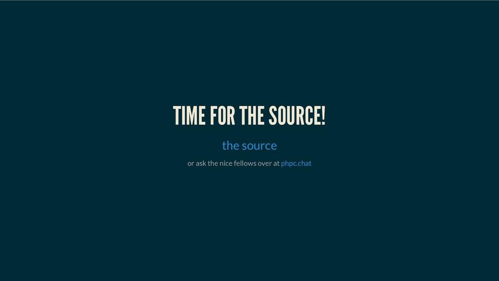 TIME FOR THE SOURCE! TIME FOR THE SOURCE! TIME ...