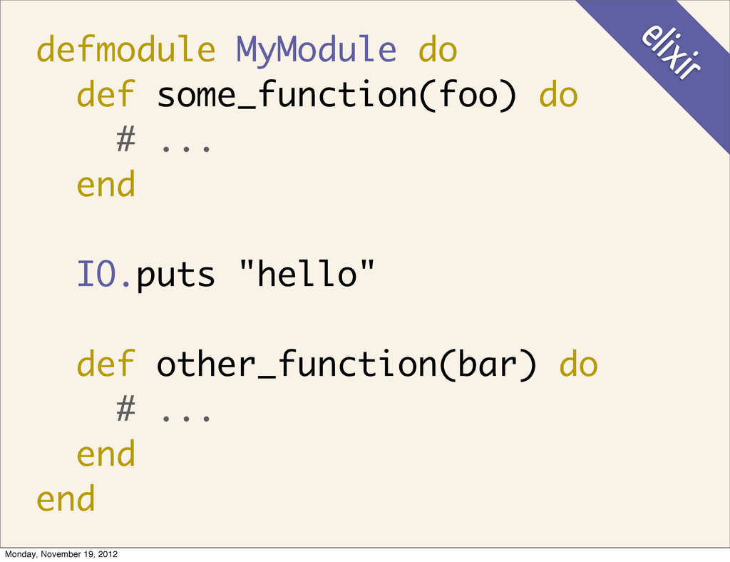 defmodule MyModule do def some_function(foo) do...