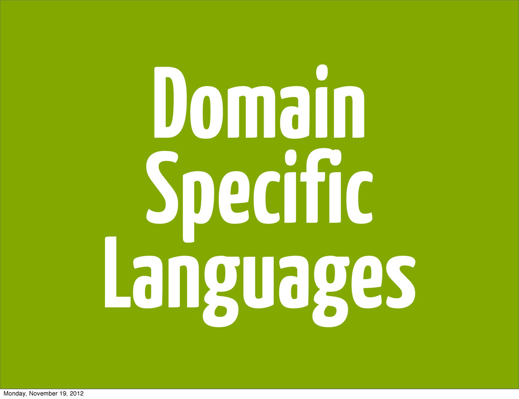 Domain Specific Languages Monday, November 19, ...