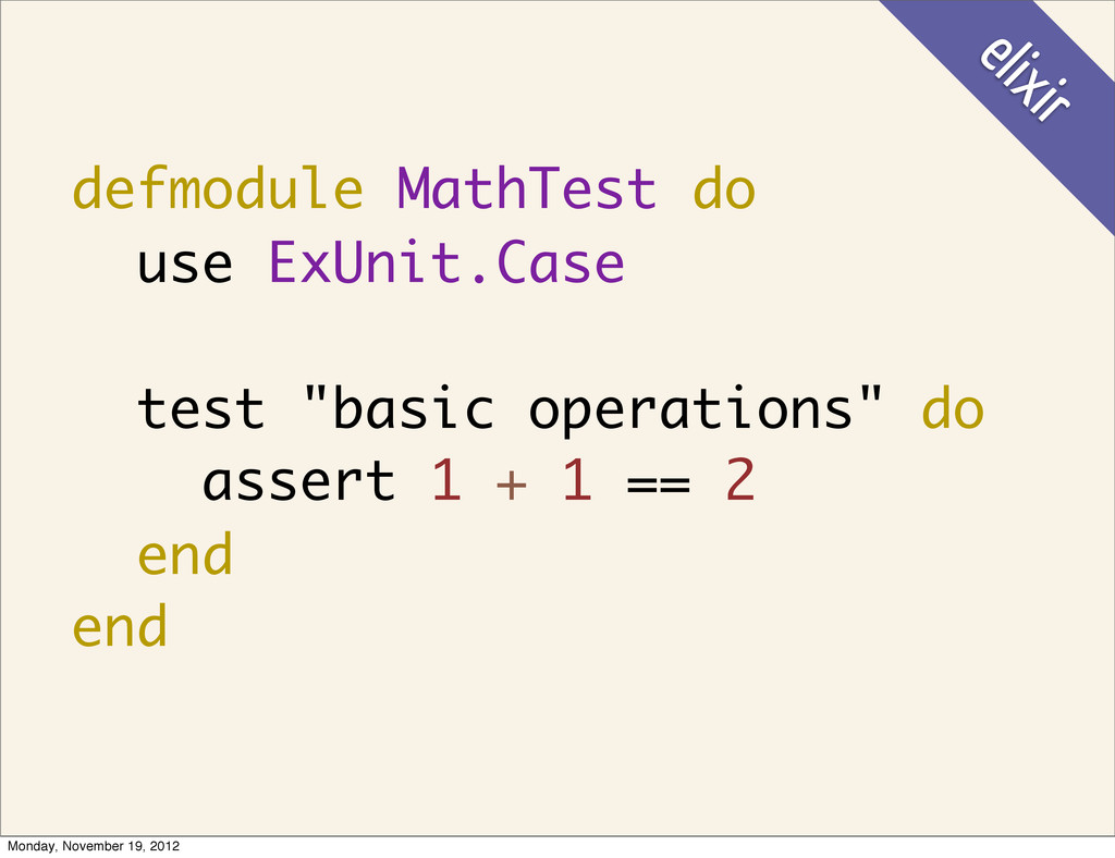 "defmodule MathTest do use ExUnit.Case test ""bas..."